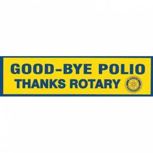 Goodbye Polio - Thanks Rotary bumper stickers